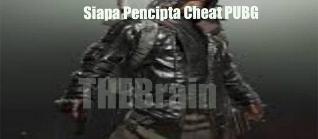 Siapa Pencipta Cheat PUBG