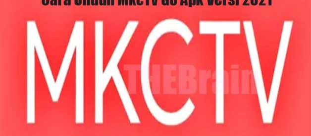 Cara Unduh MkcTv Go Apk Versi 2021