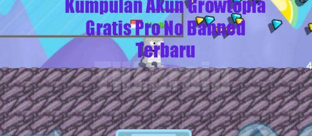 Kumpulan Akun Growtopia Gratis Pro No Banned Terbaru