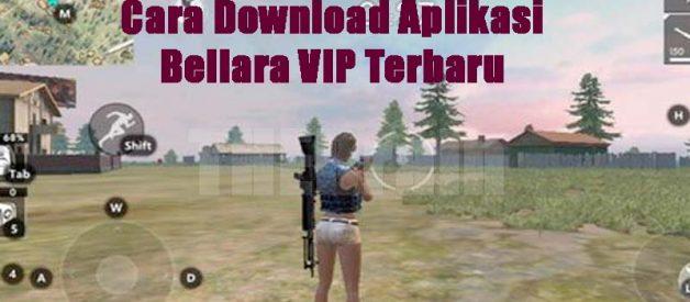Cara Download Aplikasi Bellara VIP Terbaru