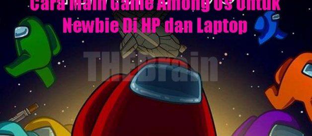 Cara Main Game Among Us Untuk Newbie Di HP dan Laptop
