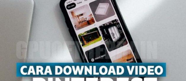 4 Cara Download Video Pinterest Tanpa Aplikasi di HP dan PC