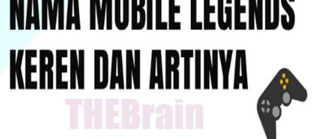 Kumpulan Nama Mobile Legends Keren Beserta Artinya