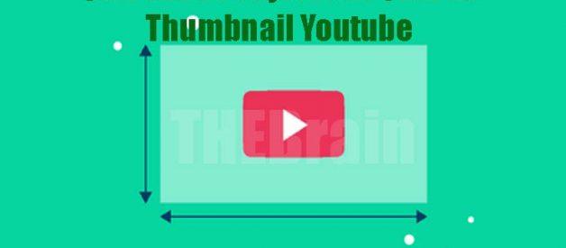 Cari Tahu Penjelasan Ukuran Thumbnail Youtube