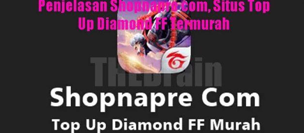 Penjelasan Shopnapre com, Situs Top Up Diamond FF Termurah