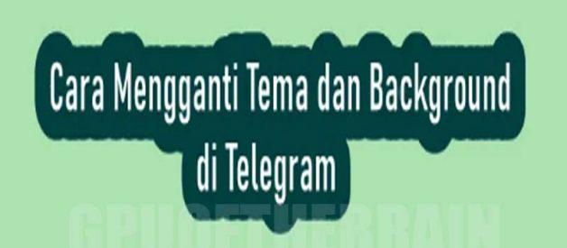 Cara Ganti Tema Dan Background Di Telegram