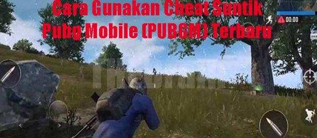 Cara Gunakan Cheat Suntik Pubg Mobile (PUBGM) Terbaru