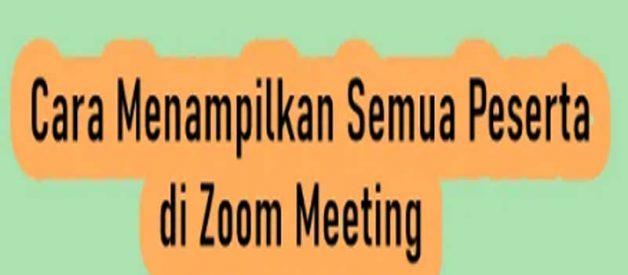 Cara Tampilkan Semua Peserta Di Zoom Meeting