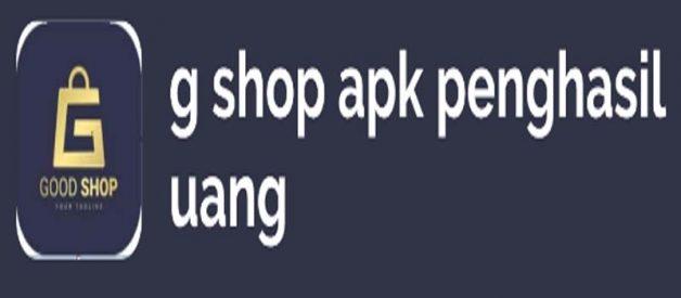 Download G-Shop APK Penghasil Uang Terbaru 2021