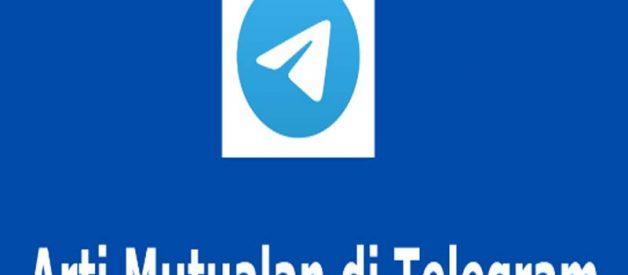 Maksud Dari Kata Mutualan Di Telegram