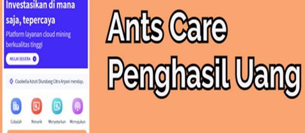 Ants Care Apk Penghasil Uang Terbaru 2021, Benarkah Aman?