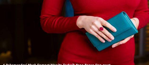 4 Rekomendasi Merk Dompet Wanita Terbaik Yang Bagus Dan awet