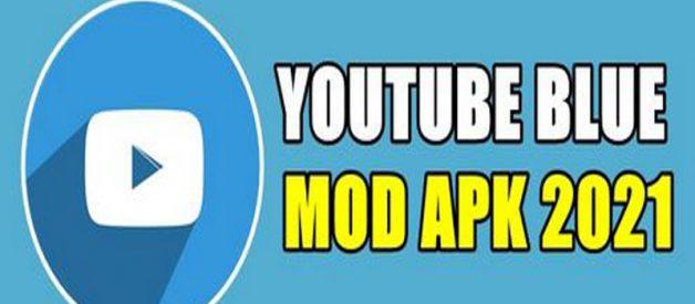 Download YouTube Blue Mod Apk Terbaru 2021