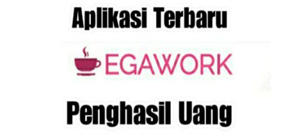 Download Aplikasi Egawork Penghasil Uang, Terbaru 2021