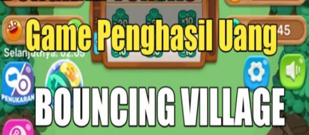 Game Bouncing Village, Apakah Terbukti Membayar?