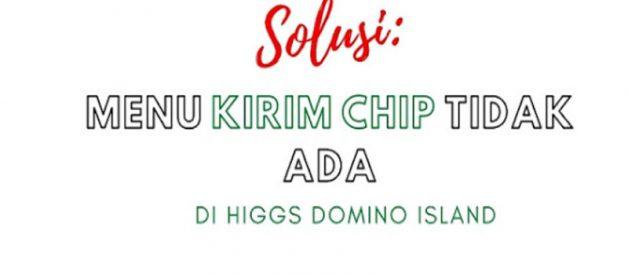 Higgs Domino Tidak Ada Tombol Kirim, Cek Disini Solusinya