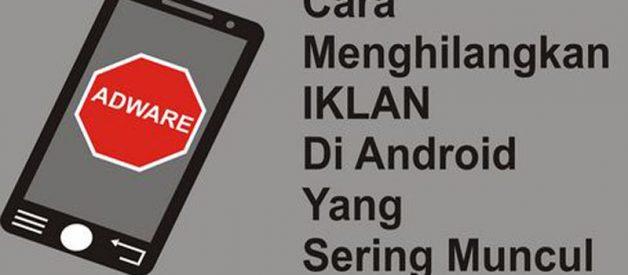 Cara Menghilangkan Iklan di Smartphone Android