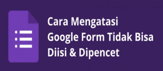 Google Form Tidak Bisa Diisi, Cek Disini Cara Mengatasinya