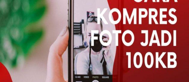 Cara Mengubah Ukuran Foto Menjadi 100KB, Cek Disini