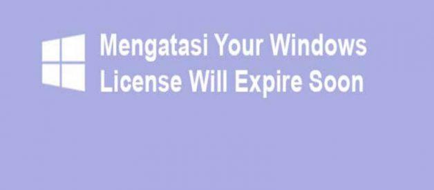 Cara Mengatasi Your Windows License Will Expire Soon, Cek Disini