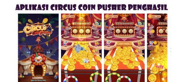 Aplikasi Circus Coin Pusher Penghasil Uang, Benarkah Membayar?
