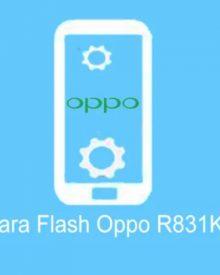 Begini Cara Flash Oppo R831K