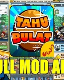 Download Tahu Bulat Mod Apk Versi Terbaru, Untuk Android